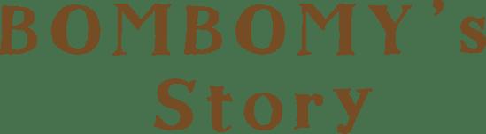 BOMBOMY's Story